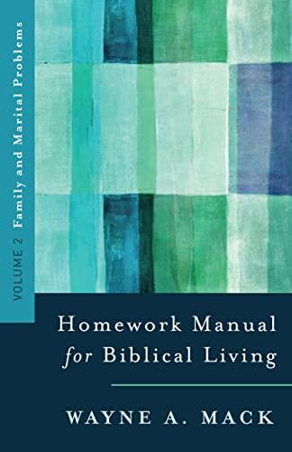 9780875523576: A Homework Manual for Biblical Living: Family and Marital Problems (Homework Manual for Biblical Living, Volume 2)