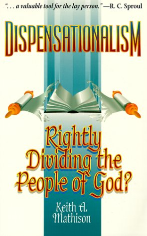 9780875523590: Dispensationalism: Rightly Dividing the People of God?