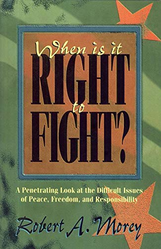 9780875523613: When is It Right to Fight?