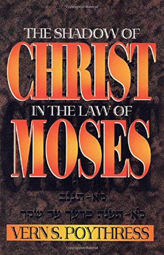 9780875523750: The Shadow of Christ in the Law of Moses