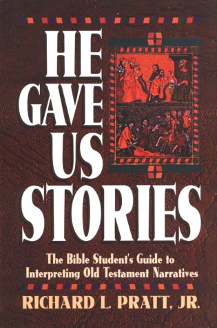 9780875523798: He Gave Us Stories: The Bible Student's Guide to Interpreting Old Testament Narratives