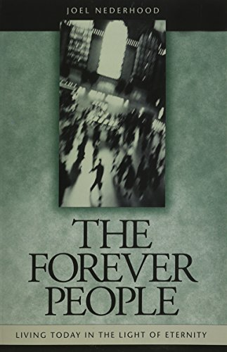 The Forever People: Living Today in Light: Nederhood, Joel H.