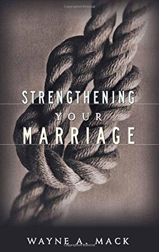 Strengthening Your Marriage (0875523854) by Wayne A. Mack