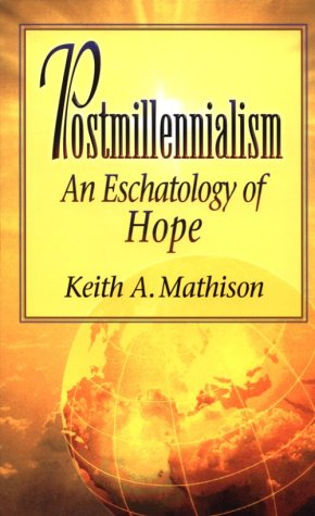 9780875523897: Postmillennialism: An Eschatology of Hope