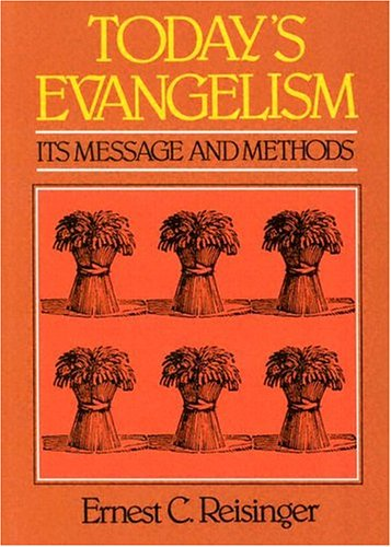 9780875524177: Today's Evangelism: Its Message and Methods