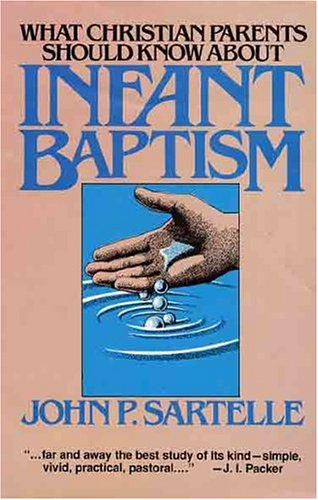 9780875524290: What Christian Parents Should Know About Infant Baptism