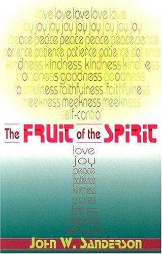 Fruit of the Spirit: John W. Sanderson