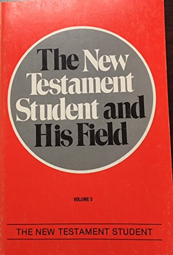 9780875524375: The New Testament student and his field