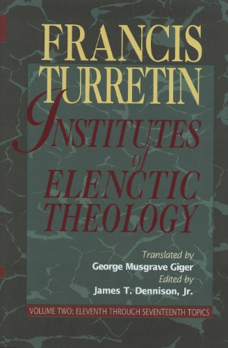 9780875524528: Institutes of Elenctic Theology: Eleventh Through Seventeenth Topics: 002