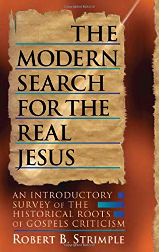 The Modern Search for the Real Jesus.