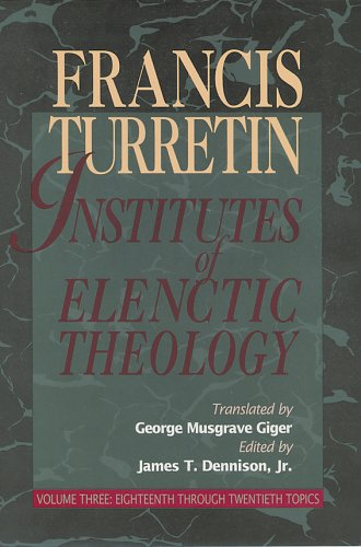 9780875524566: Institutes of Elenctic Theology