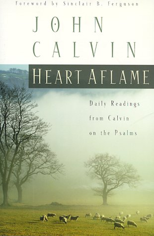 9780875524580: Heart Aflame: Daily Readings from Calvin on the Psalms