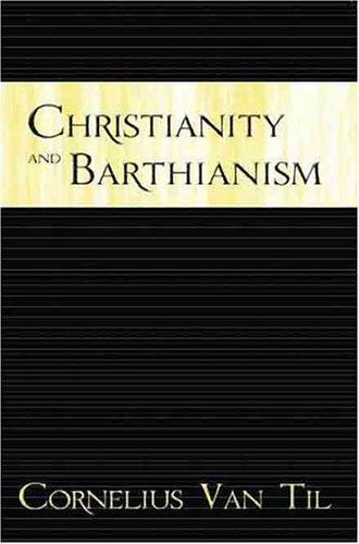 Christianity and Barthianism: Cornelius Van