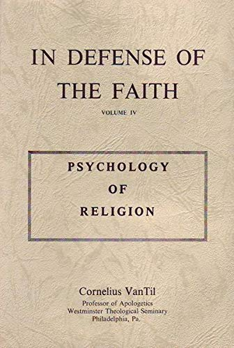 9780875524948: Psychology of Religion (In Defense of the Faith, Volume IV)