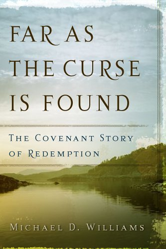 9780875525105: Far as the Curse Is Found: The Covenant Story of Redemption