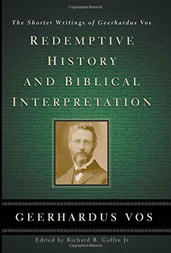 9780875525136: Redemptive History and Biblical Interpretation: The Shorter Writings of Geerhardus Vos