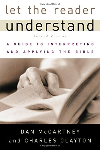9780875525167: Let the Reader Understand, A Guide to Interpreting and Applying the Bible