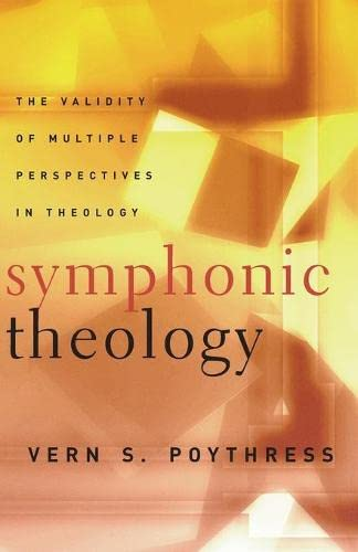 9780875525174: Symphonic Theology: The Validity of Multiple Perspectives in Theology