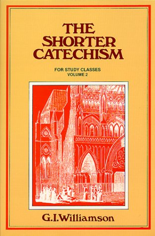 Shorter Catechism Study Man-V2:: Williamson, G. I.