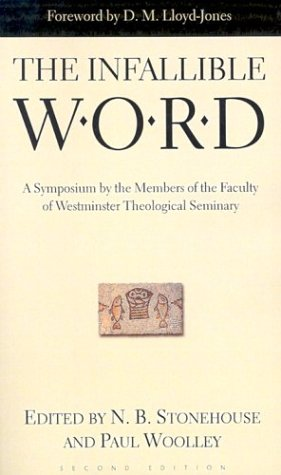 9780875525433: The Infallible Word: A Symposium by the Members of the Faculty of Westminster Theological Seminary