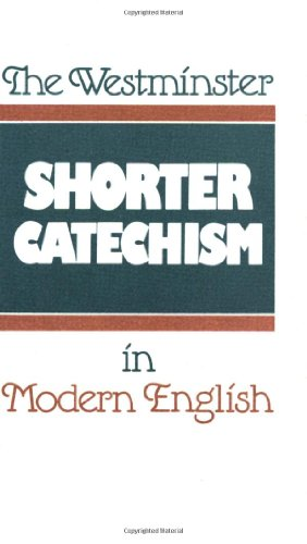 9780875525488: The Westminster Shorter Catechism in Modern English