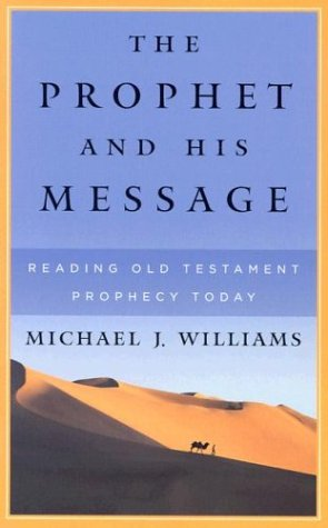 9780875525556: The Prophet and His Message: Reading Old Testament Prophecy Today