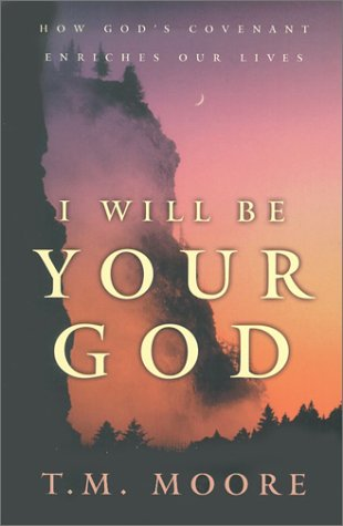 9780875525587: I Will Be Your God: How God's Covenant Enriches Our Lives