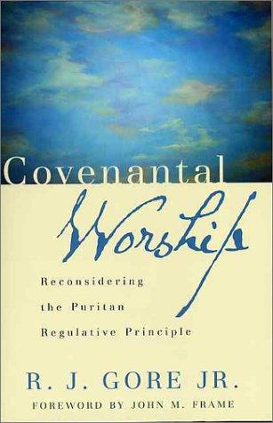 9780875525624: Covenantal Worship: Reconsidering the Puritan Regulative Principle