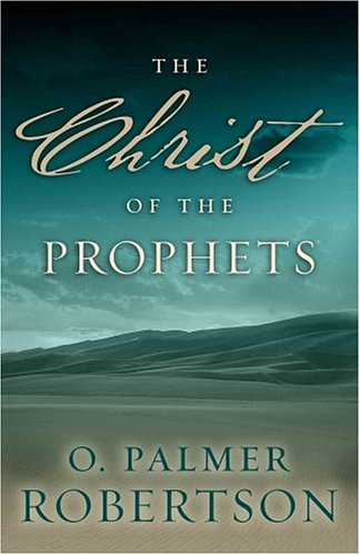 9780875525648: The Christ of the Prophets