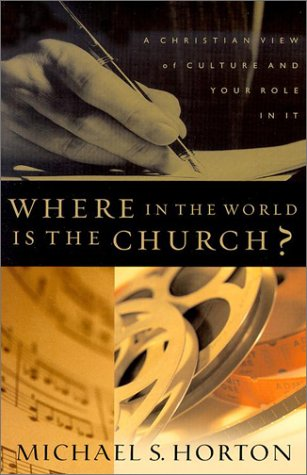9780875525655: Where in the World Is the Church?: A Christian View of Culture and Your Role in It