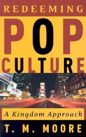 9780875525761: Redeeming Pop Culture: A Kingdom Approach