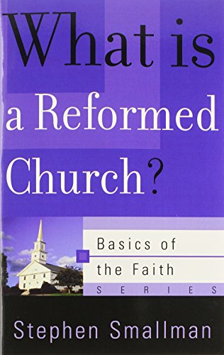 9780875525945: What Is a Reformed Church? (Basics of the Faith) (Basics of the Reformed Faith)