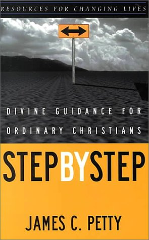 9780875526034: Step by Step: Divine Guidance for Ordinary Christians (Resources for Changing Lives)