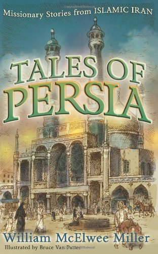 9780875526157: Tales Of Persia: Missionary Stories From Islamic Iran