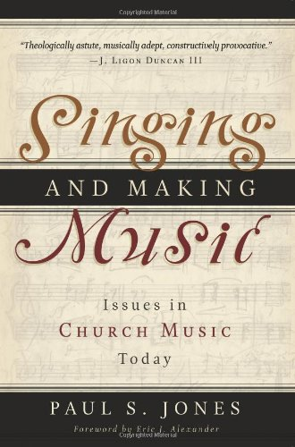 9780875526171: Singing And Making Music: Issues in Church Music Today