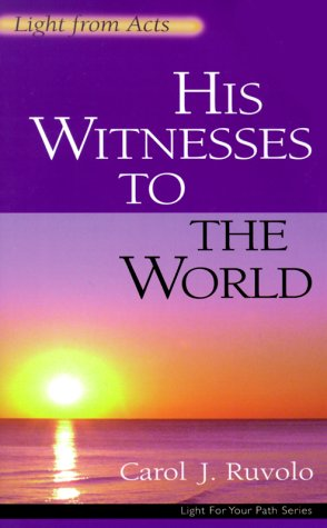 His Witnesses to the World: Light from Acts (Light for Your Path)