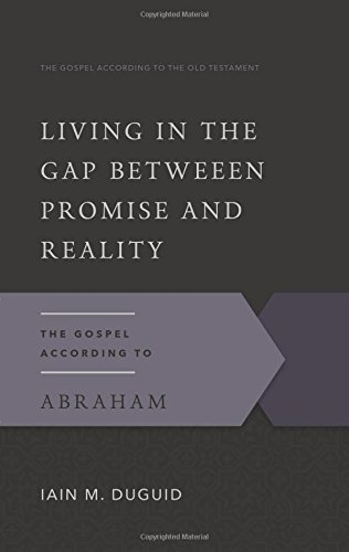 9780875526522: Living in the Gap Between Promise and Reality: The Gospel According to Abraham (The Gospel According to the Old Testament)