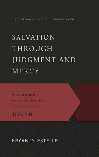 9780875526560: Salvation Through Judgment and Mercy: The Gospel According to Jonah (The Gospel According to the Old Testament)
