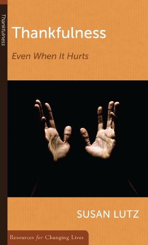 9780875526881: Thankfulness: Even When It Hurts (Resources for Changing Lives)