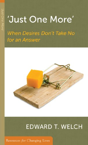 9780875526898: Just One More: When Desires Don't Take No for an Answer (Resources for Changing Lives)