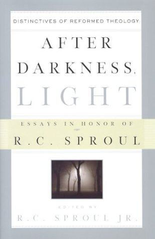 9780875527048: After Darkness, Light: Distinctives of Reformed Theology : Essays in Honor of R.C. Sproul