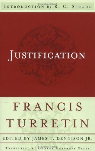 Justification: Francis Turretin; Editor-Jr.