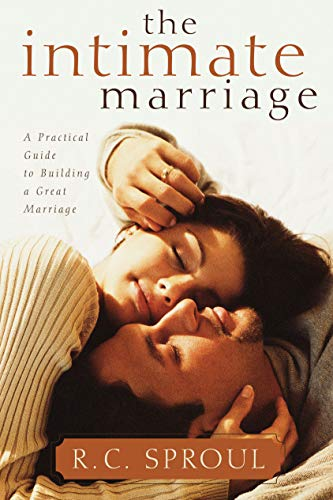 9780875527086: The Intimate Marriage: A Practical Guide to Building a Great Marriage (R. C. Sproul Library)