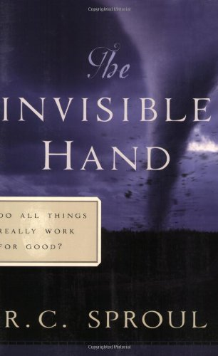 9780875527093: The Invisible Hand: Do All Things Really Work for Good? (R. C. Sproul Library)