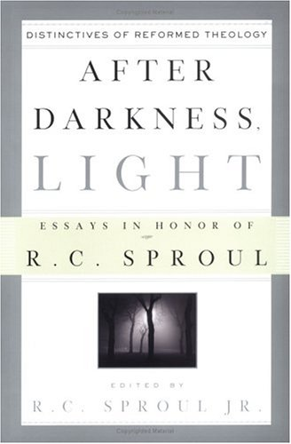 9780875527123: After Darkness, Light: Distinctives of Reformed Theology: Essays in Honor of R. C. Sproul