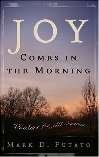 9780875527185: Joy Comes in the Morning: Psalms for All Seasons