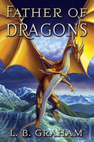 9780875527239: Father of Dragons (The Binding of the Blade, Book 4)