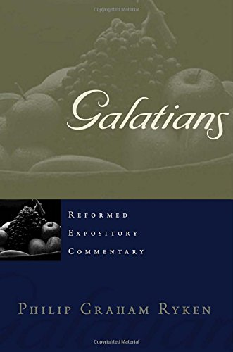 9780875527826: Galatians (Reformed Expository Commentary)