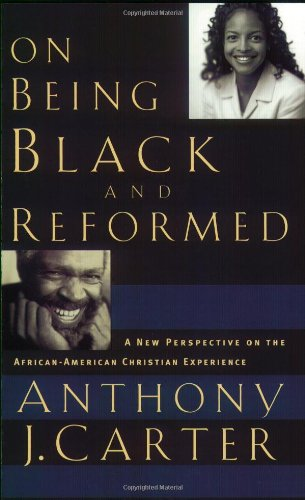 9780875527956: On Being Black and Reformed: A New Perspective on the African-American Christian Experience