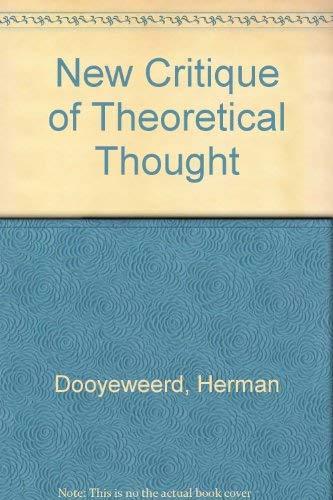 New Critique of Theoretical Thought: Dooyeweerd, Herman